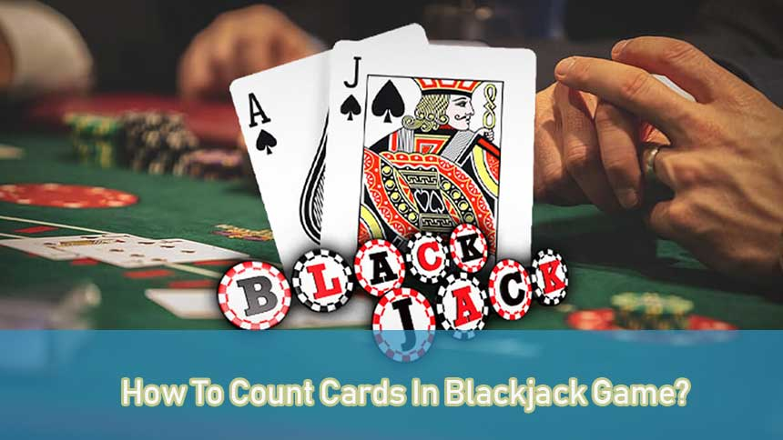 Online Blackjack Bet And How To Count The Cards In The Game