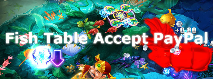 Which Online Fish Tables Accept PayPal?